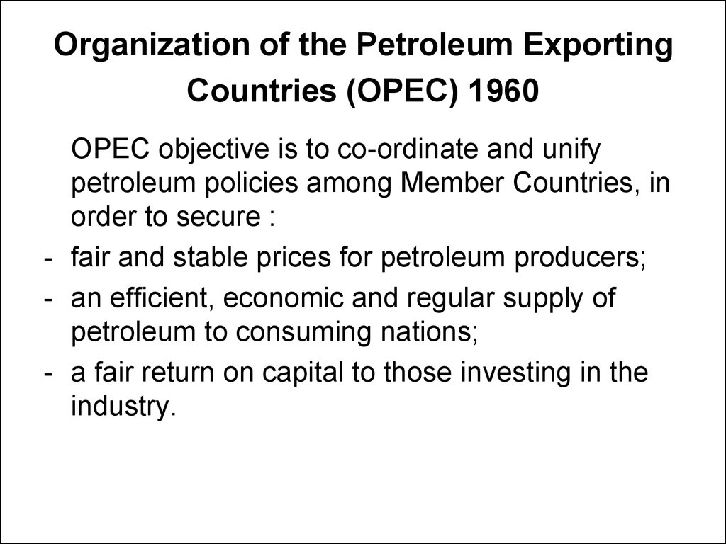opec and other opec styled cartels economics essay Opec is a collection of oil exporting countries oligopoly - industry that is controlled by a few major players (firms or countries) collusion - when industry leaders secretly agree to limit.