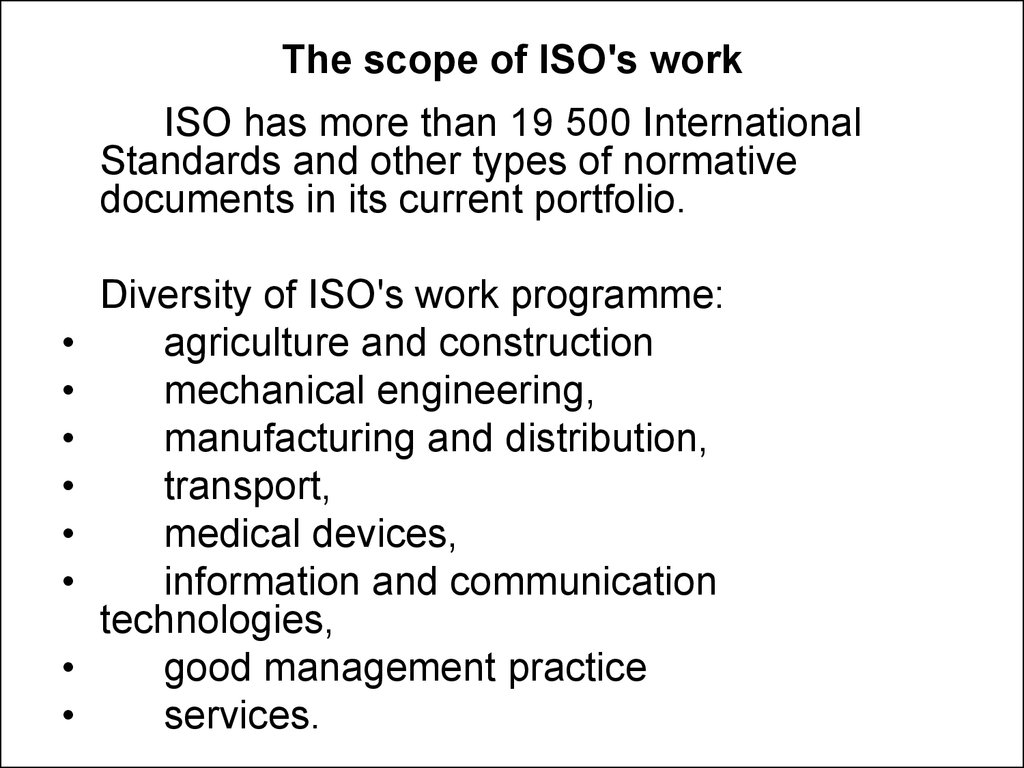 The scope of ISO's work