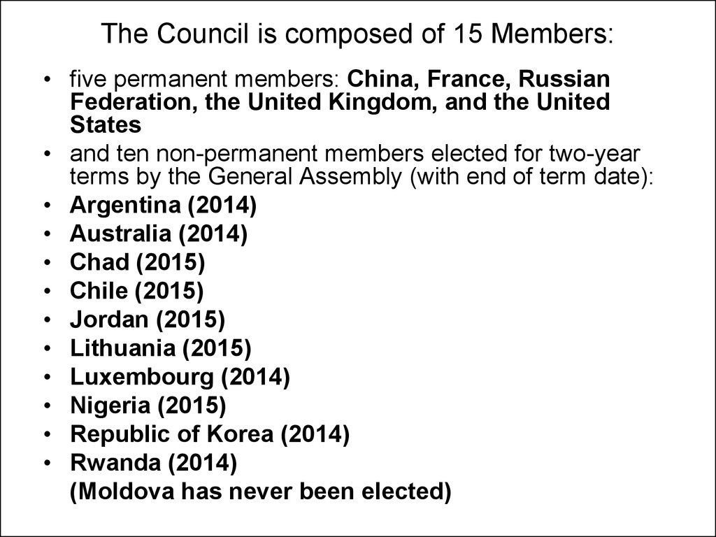 The Council is composed of 15 Members: