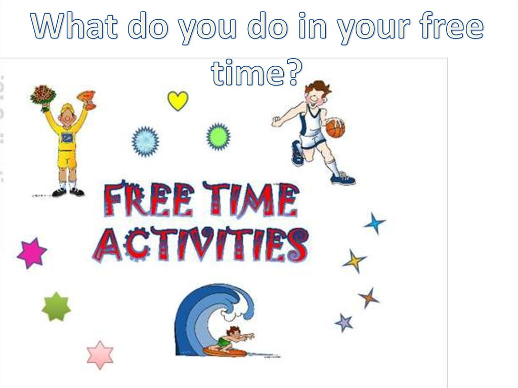 my leisure time activities essay There are a lot of activities that you can do in your leisure time some people are so tired of work that they prefer to use their free time just for resting and sleeping.