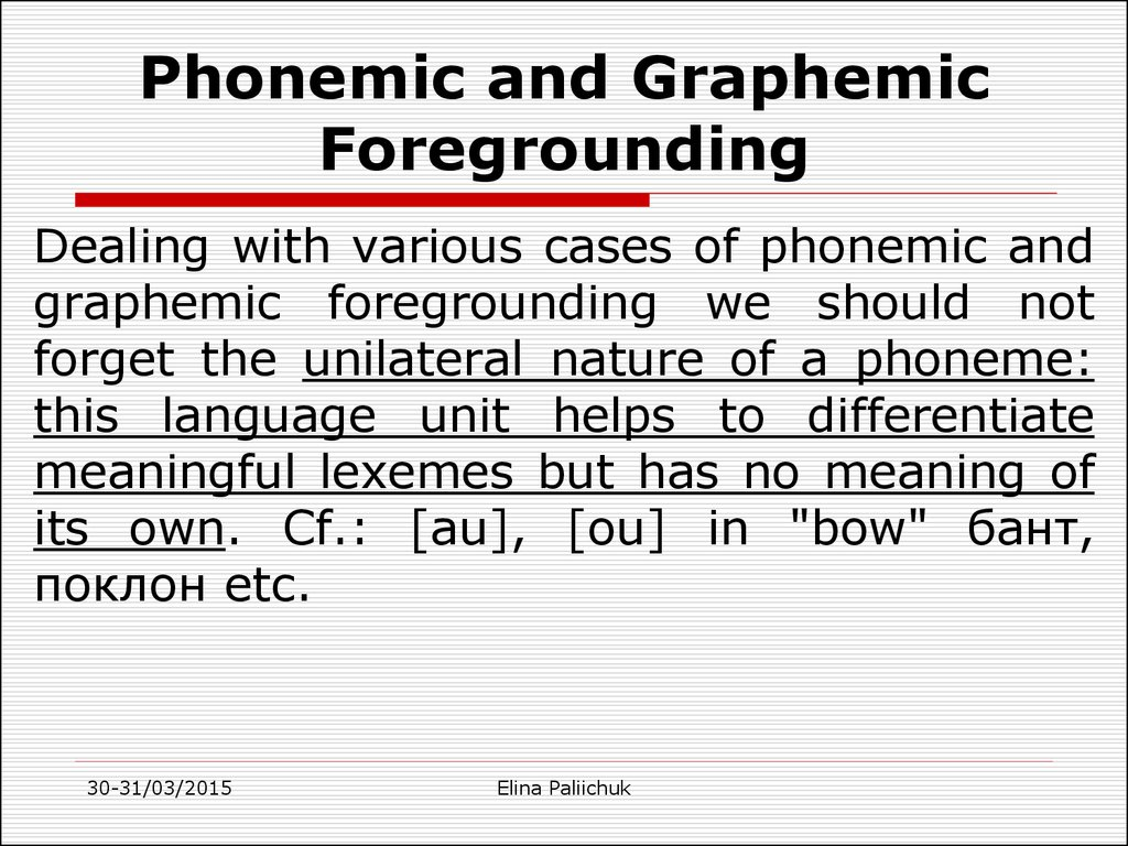 Phonemic and Graphemic Foregrounding