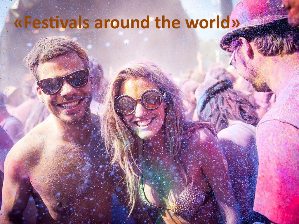 «Festivals around the world»