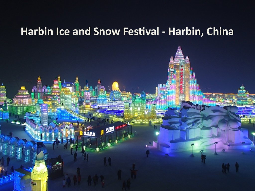 Harbin Ice and Snow Festival - Harbin, China