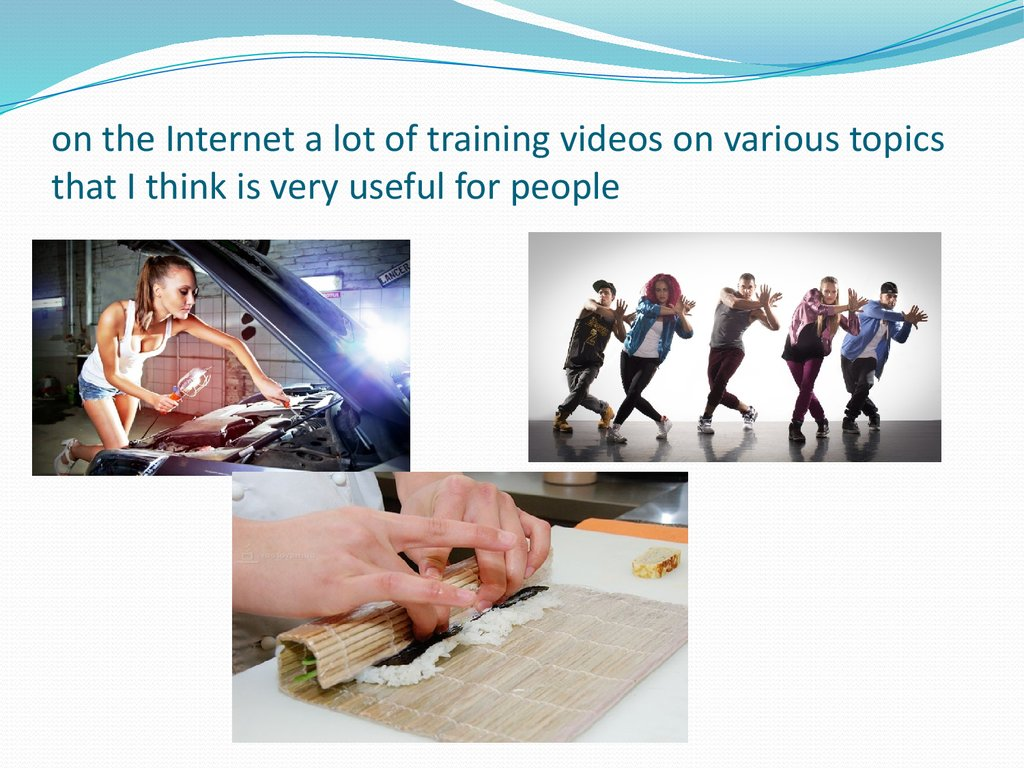 on the Internet a lot of training videos on various topics that I think is very useful for people