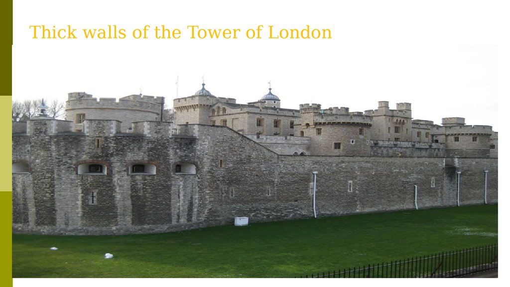 Thick walls of the Tower of London