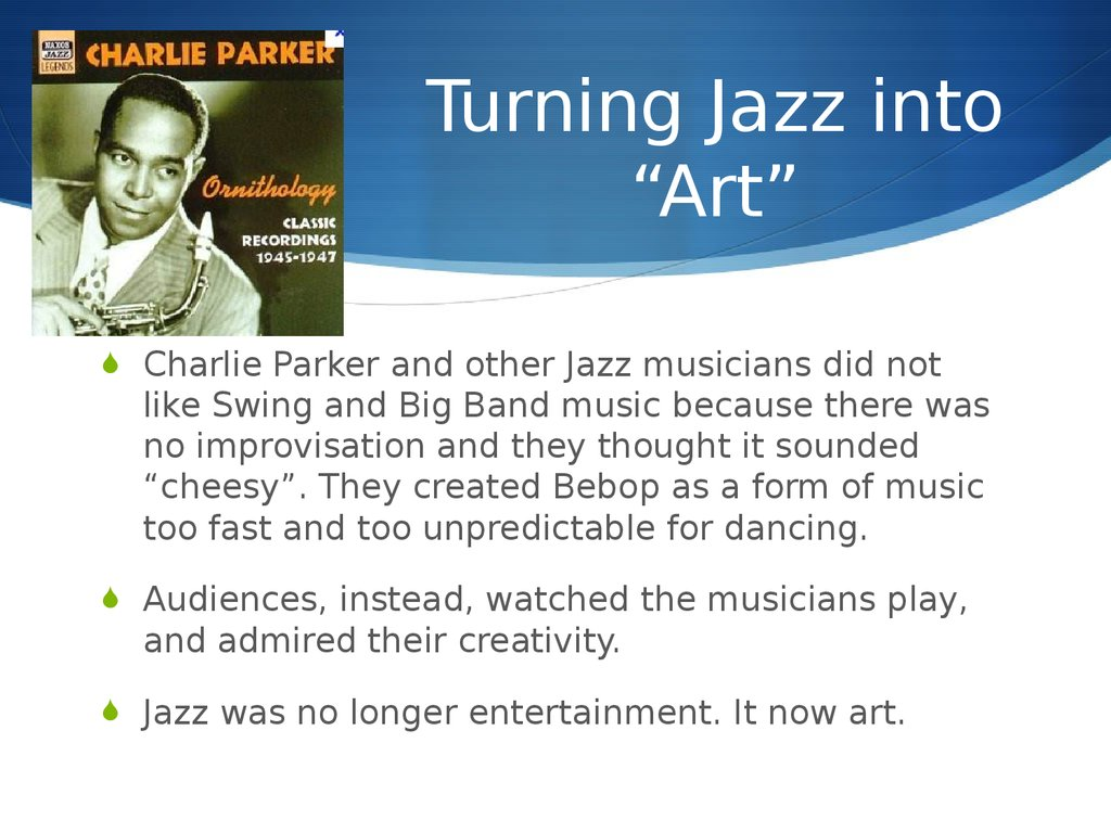 "Turning Jazz into ""Art"""