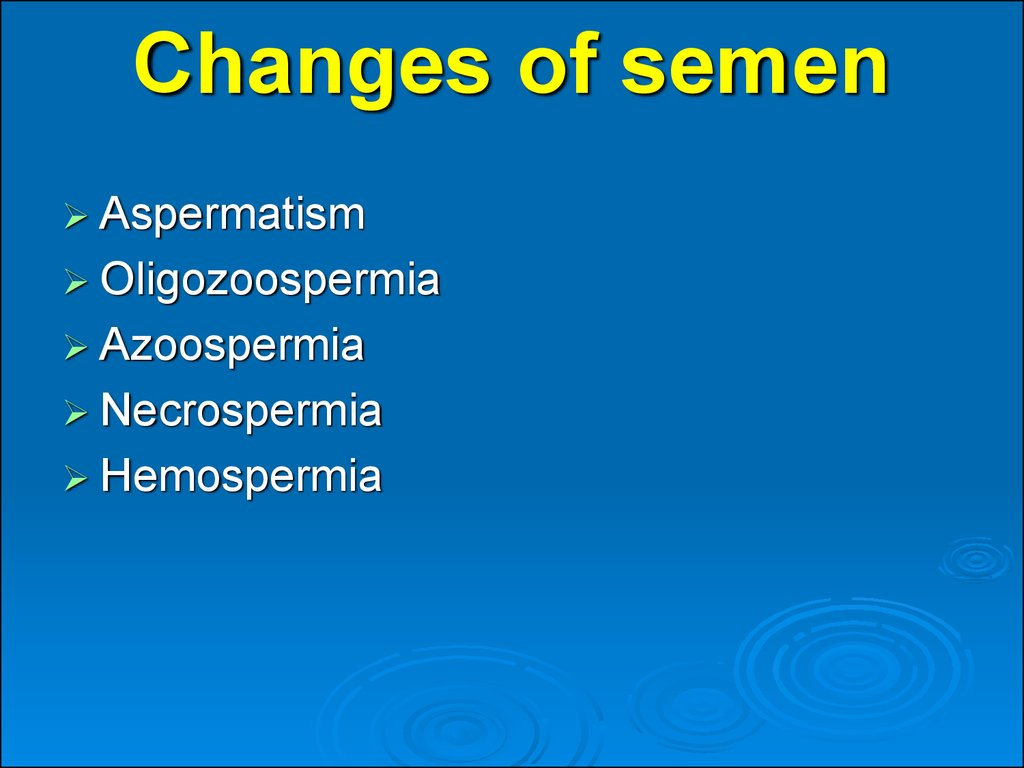 Changes of semen