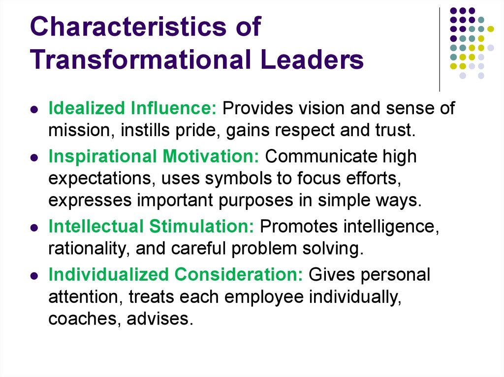 characteristics of a transformational leader management essay In analyzing leadership in nursing, it is important to comprehend various tactical elements related to nursing job, rather than concentrating on individual's characteristics this will enable a broad view of the exact type of leaders to be developed out of nurses.