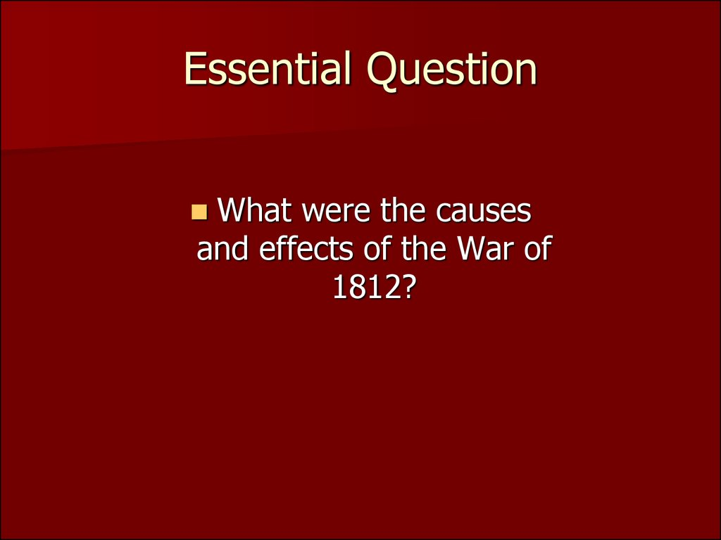 1. Essential Question. What were the causes
