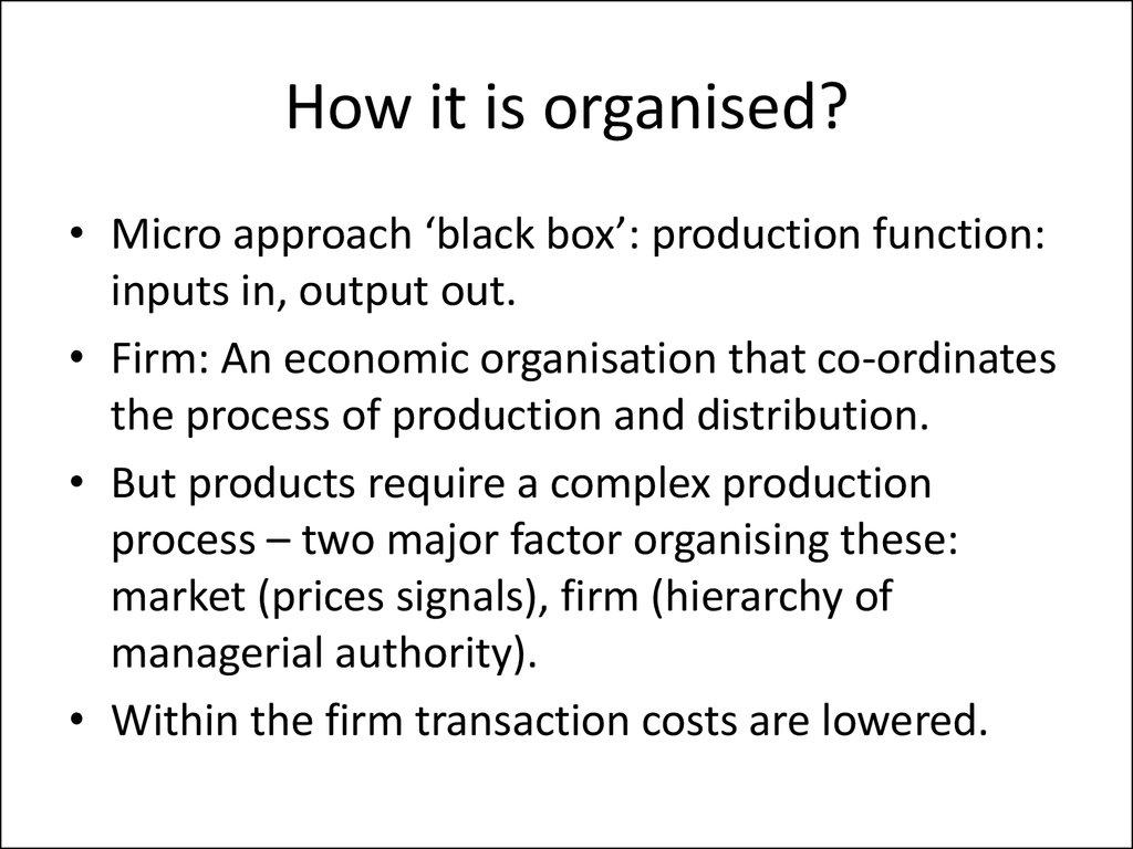 How it is organised?