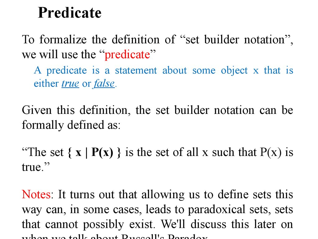 Discrete mathematics sets to formalize the definition of set builder notation we will use the predicate a predicate is a statement about some object x that is buycottarizona