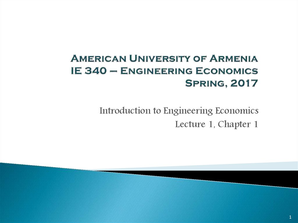 American University of Armenia IE 340 – Engineering Economics Spring, 2017