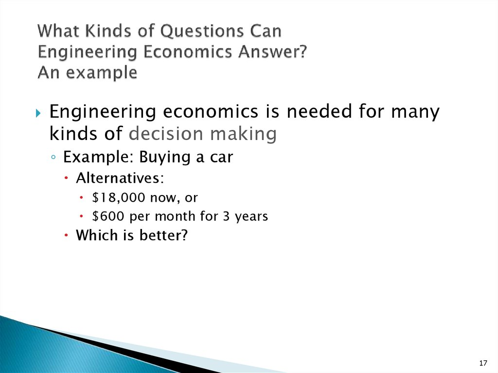 What Kinds of Questions Can Engineering Economics Answer? An example