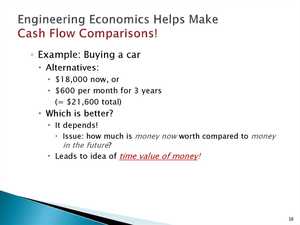 Engineering Economics Helps Make Cash Flow Comparisons!