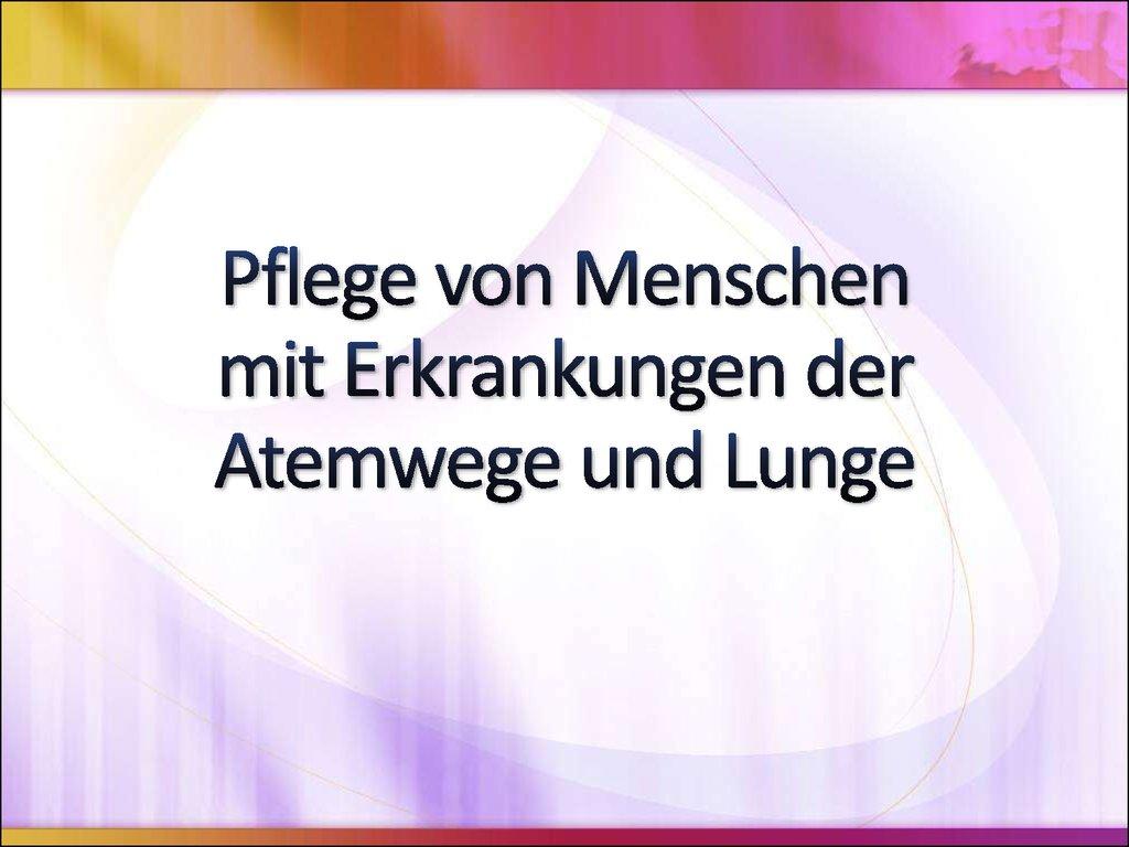 Pflege von Menschen mit Erkrankungen der Atemwege und Lunge - online ...