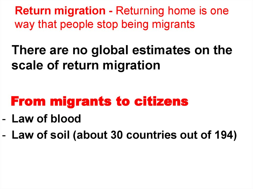Return migration - Returning home is one way that people stop being migrants