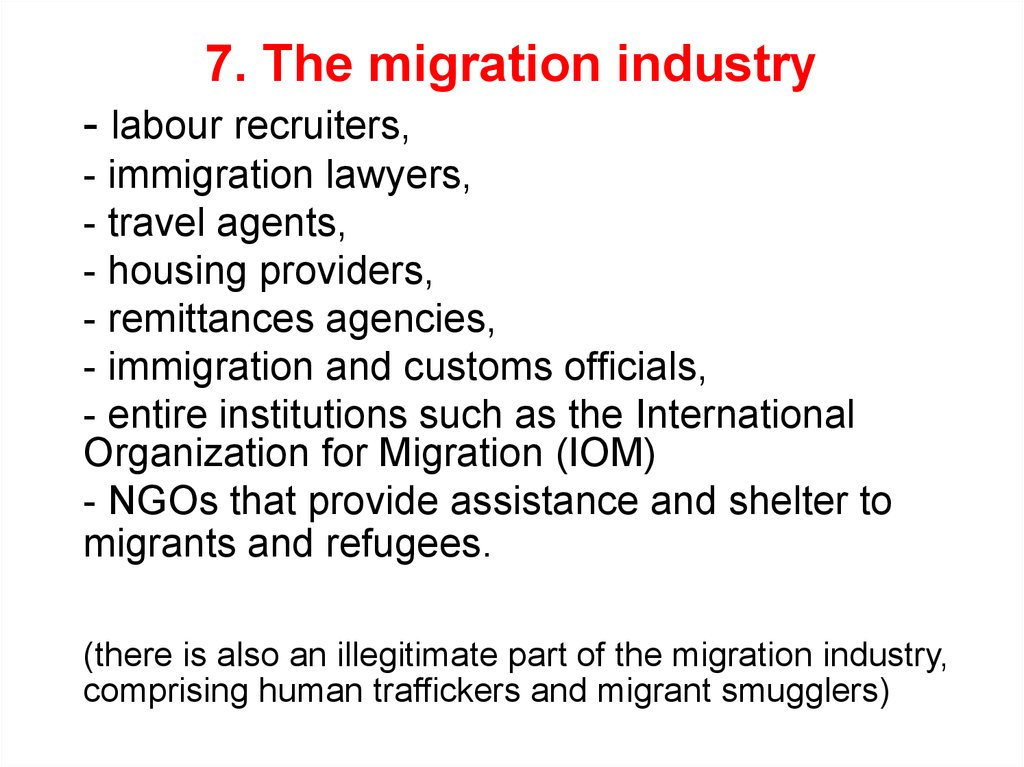 7. The migration industry