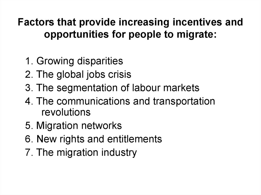 Factors that provide increasing incentives and opportunities for people to migrate: