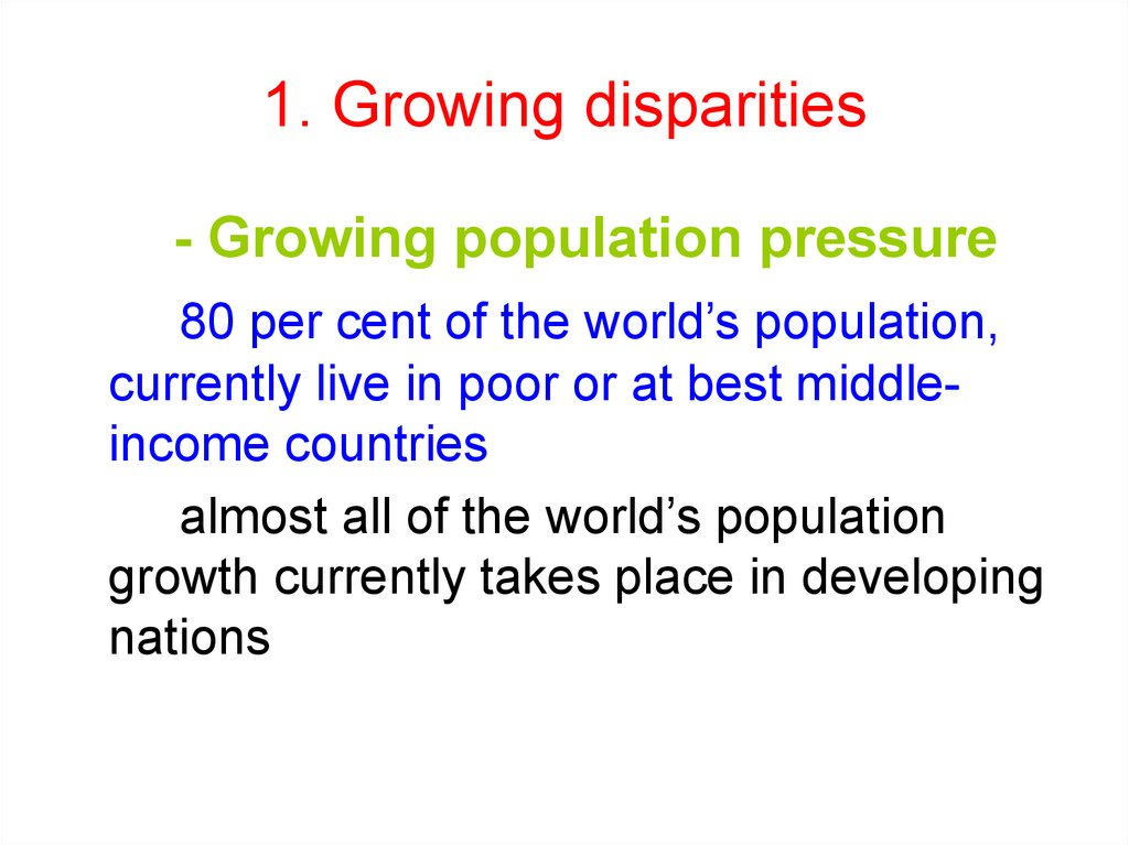 1. Growing disparities