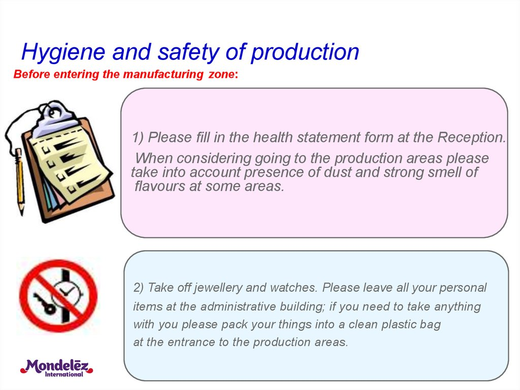 Hygiene and safety of production