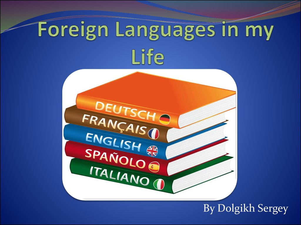 Foreign Languages in my Life