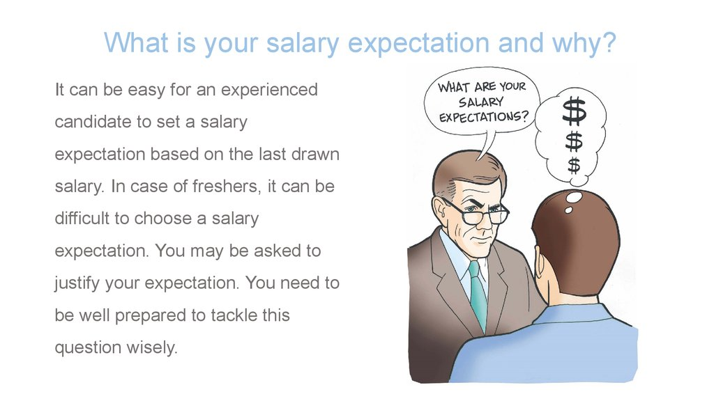 what is your salary expectation and why - What Are Your Expectations For The Job What Is Your Expected Salary
