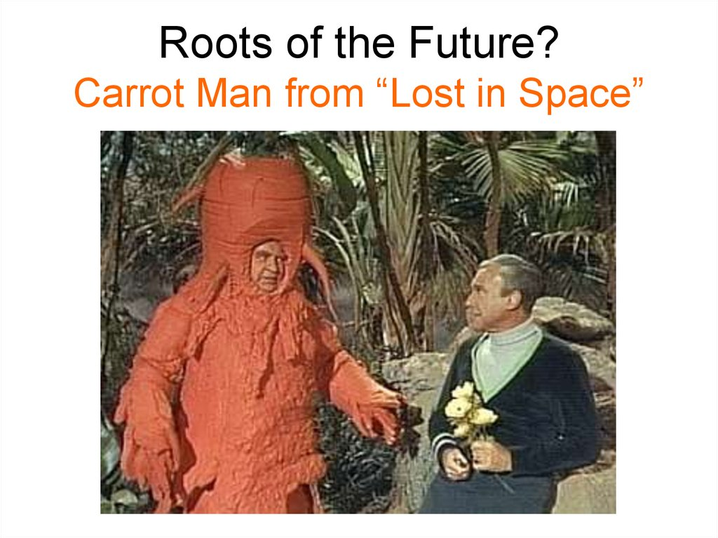 "Roots of the Future? Carrot Man from ""Lost in Space"""