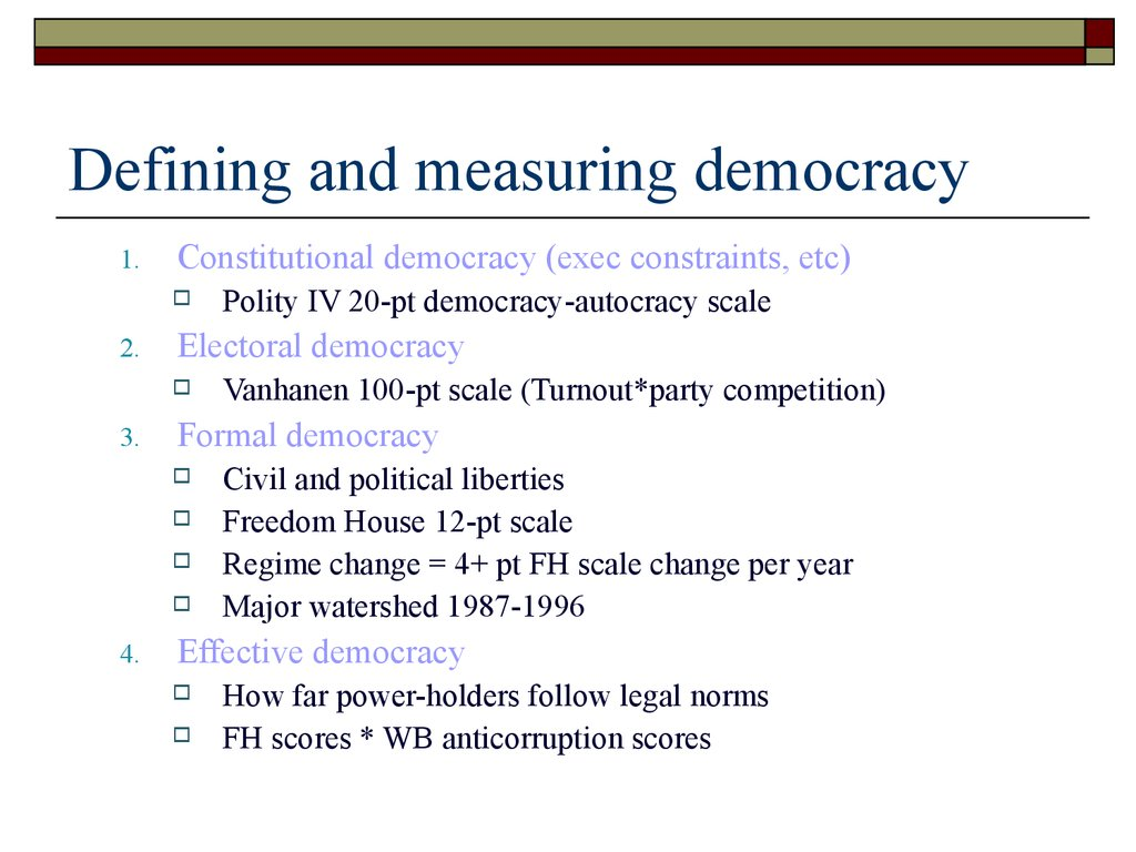 Defining and measuring democracy