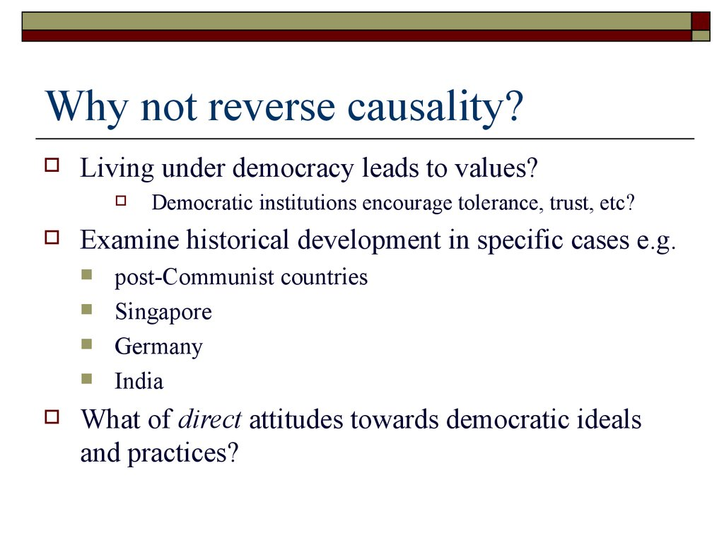 Why not reverse causality?
