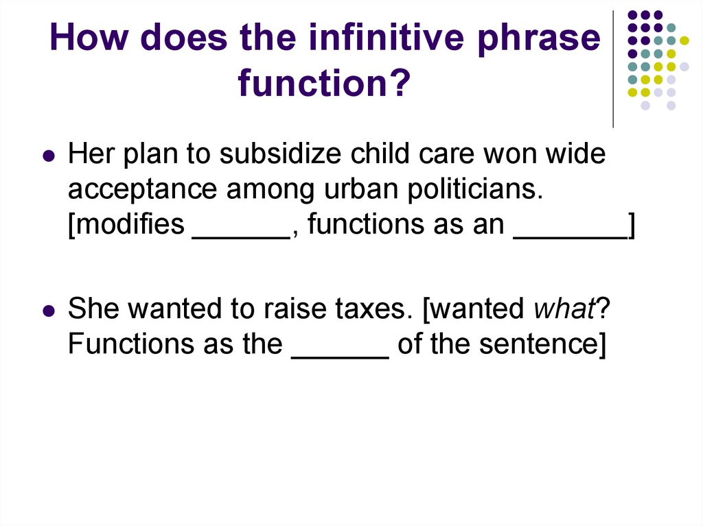 an introduction to infinitives Gerunds & infinitiveswhat is a gerunda gerund looks like an -ing verb: playing writing talking but it acts like a nouninfinitiveswhat is an infinitivean infinitive looks like the base form of a verb: to play to write to talk but it acts like a nounexamples:i like to swim.