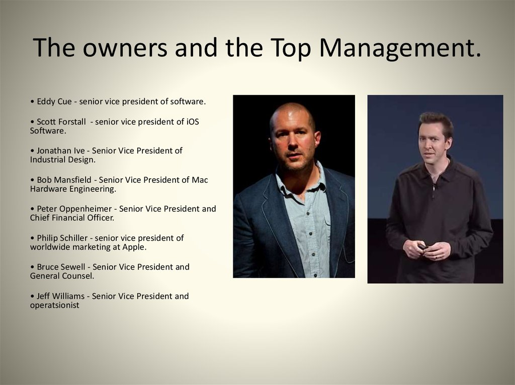 The owners and the Top Management.