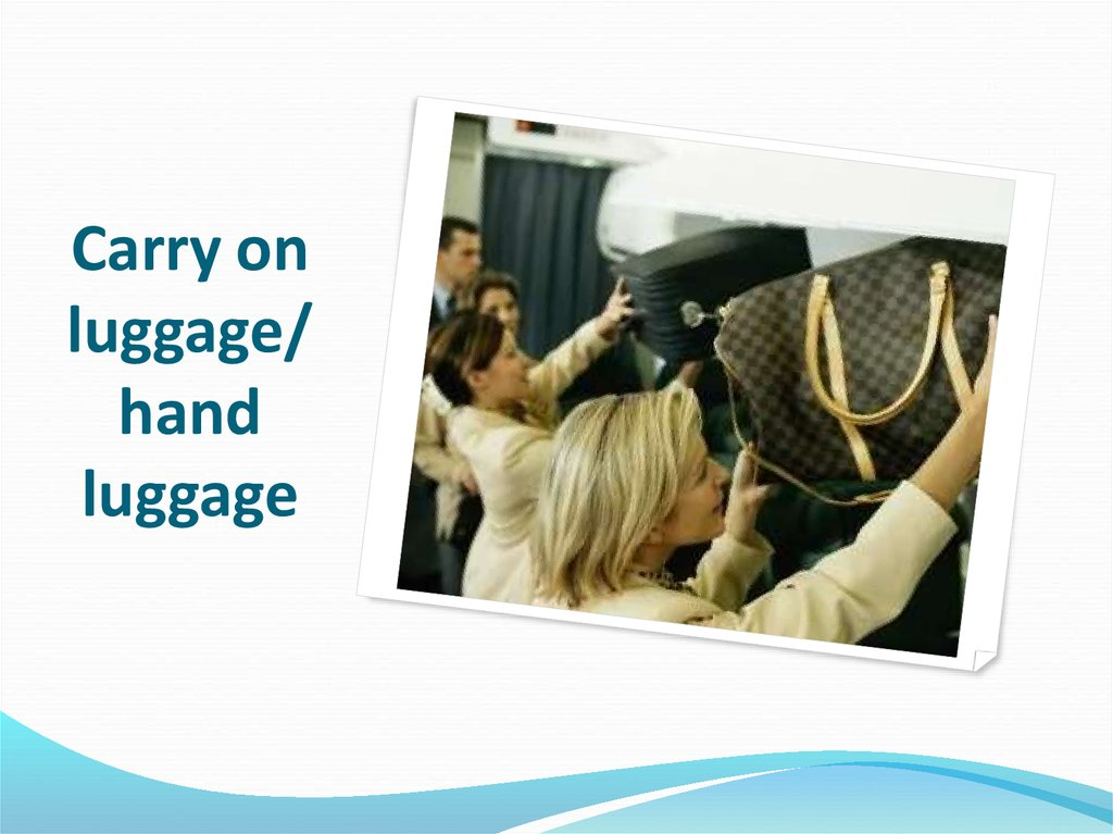 Carry on luggage/ hand luggage