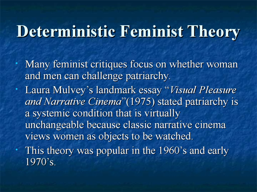 Deterministic Feminist Theory