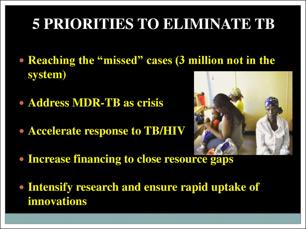 5 PRIORITIES TO ELIMINATE TB