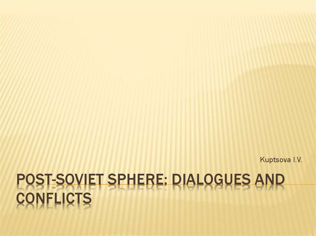 Post-soviet sphere: Dialogues and Conflicts