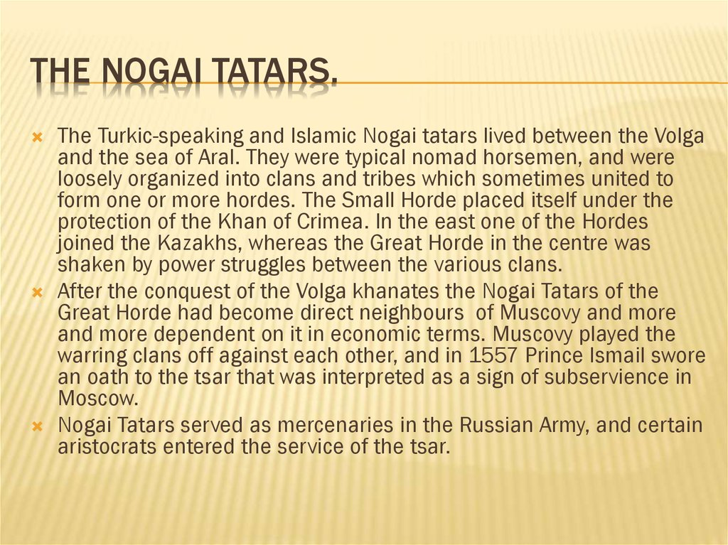 The Nogai Tatars.