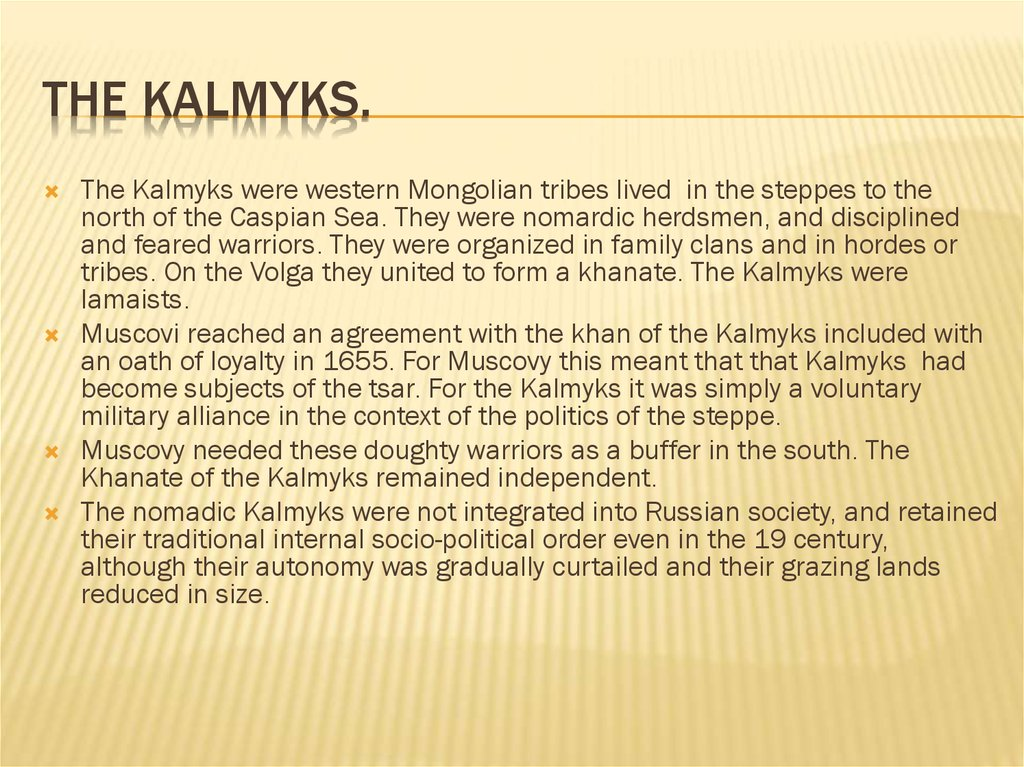 The Kalmyks.