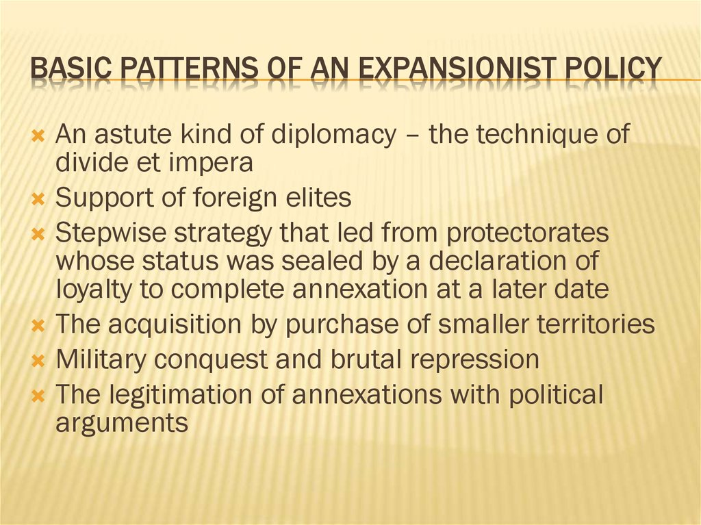 Basic patterns of an expansionist policy