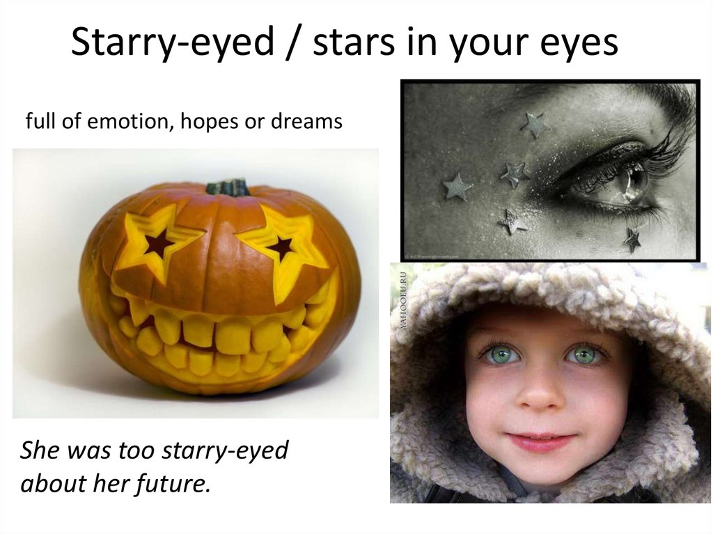 Starry-eyed / stars in your eyes