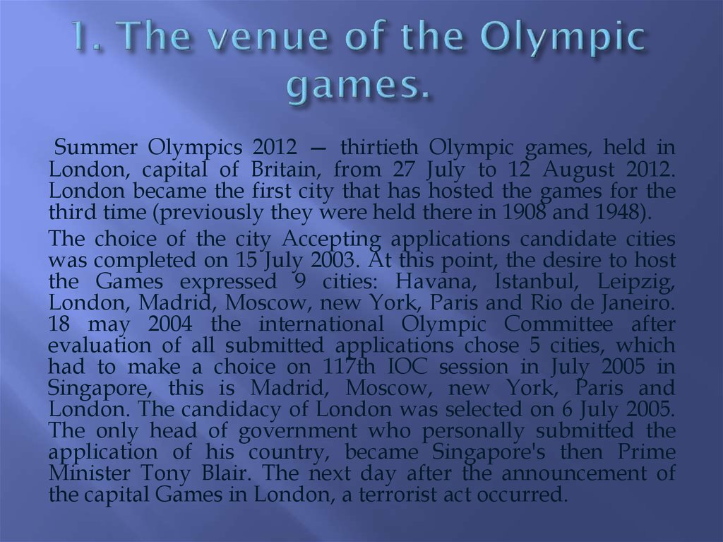 1. The venue of the Olympic games.