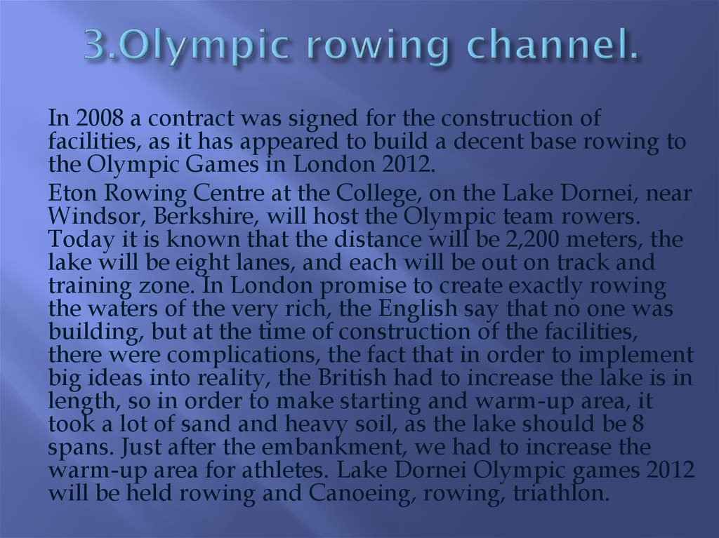 3.Olympic rowing channel.