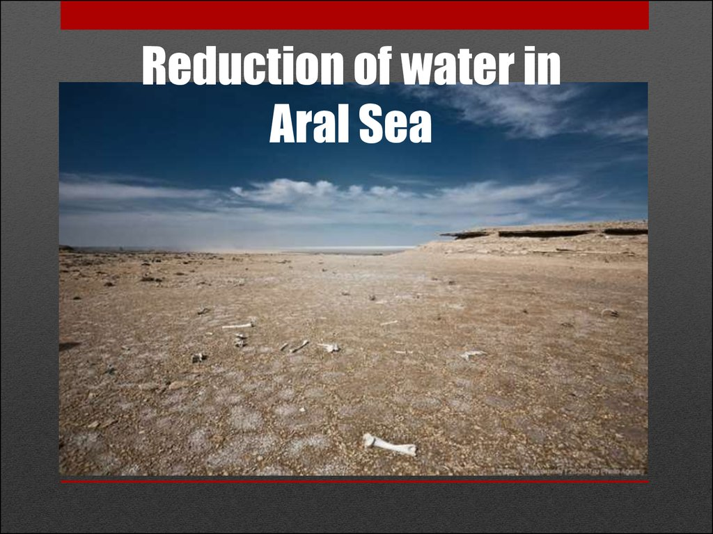 Reduction of water in Aral Sea