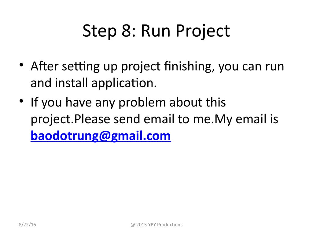 Step 8: Run Project