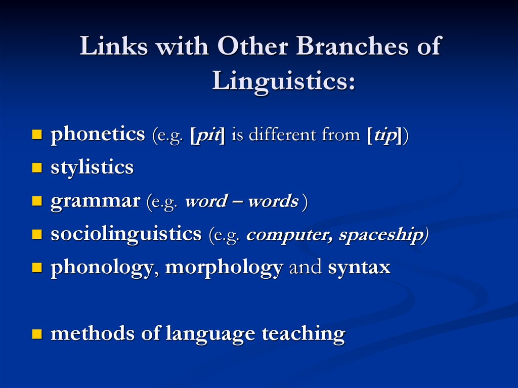 Links with Other Branches of Linguistics: