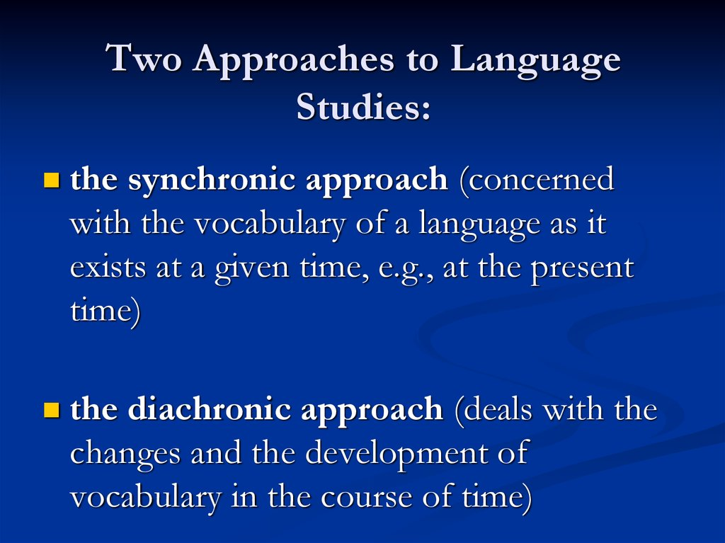 Two Approaches to Language Studies: