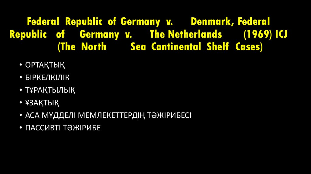 Federal Republic of Germany v. Denmark, Federal Republic of Germany v. The Netherlands (1969) ICJ (The North Sea Continental