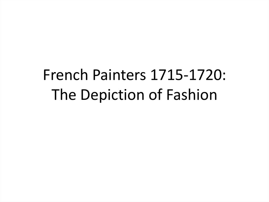 French Painters 1715-1720: The Depiction of Fashion