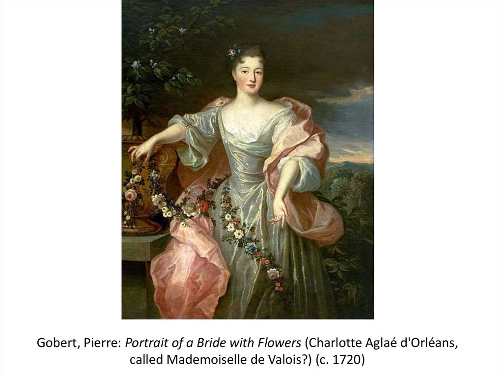 Gobert, Pierre: Portrait of a Bride with Flowers (Charlotte Aglaé d'Orléans, called Mademoiselle de Valois?) (c. 1720)