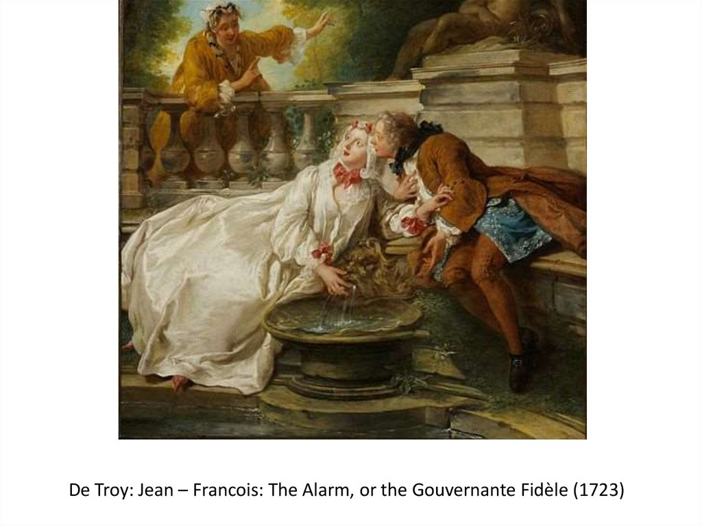 De Troy: Jean – Francois: The Alarm, or the Gouvernante Fidèle (1723)