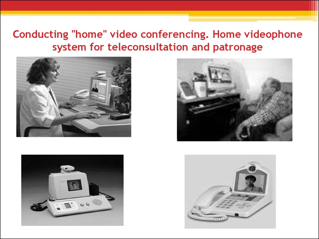 "Conducting ""home"" video conferencing. Home videophone system for teleconsultation and patronage"
